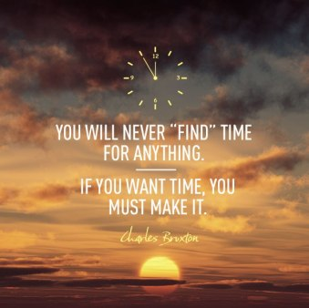 You-will-never-find-time-for-anything-inspirational-quotes